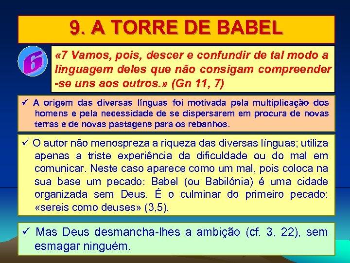 9. A TORRE DE BABEL « 7 Vamos, pois, descer e confundir de tal