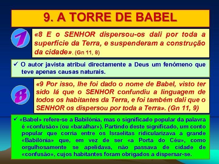 9. A TORRE DE BABEL « 8 E o SENHOR dispersou-os dali por toda