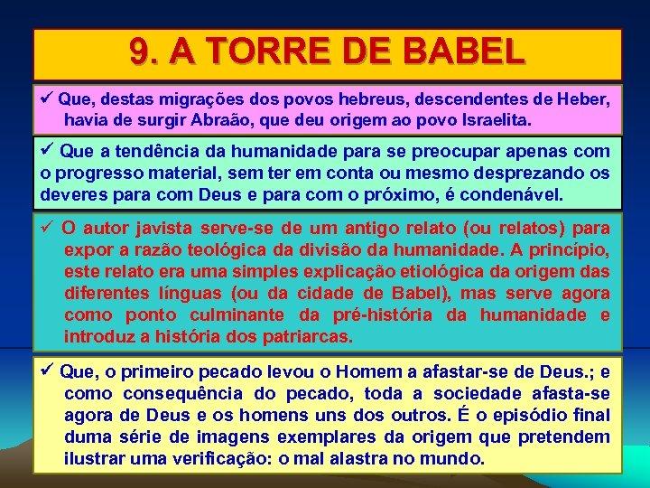 9. A TORRE DE BABEL Que, destas migrações dos povos hebreus, descendentes de Heber,