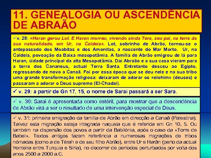 11. GENEALOGIA OU ASCENDÊNCIA DE ABRAÃO v. 28: «Haran gerou Lot. E Haran morreu,