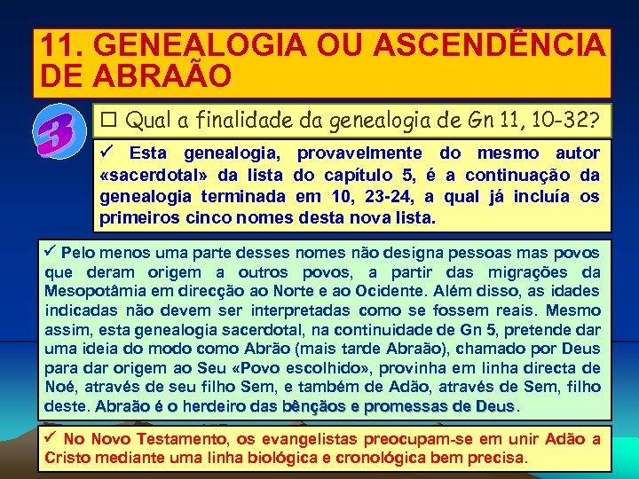 11. GENEALOGIA OU ASCENDÊNCIA DE ABRAÃO Qual a finalidade da genealogia de Gn 11,