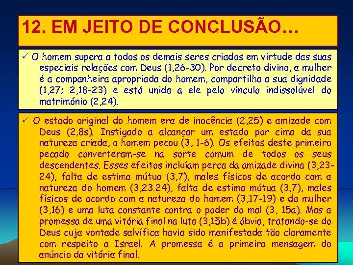 12. EM JEITO DE CONCLUSÃO… O homem supera a todos os demais seres criados