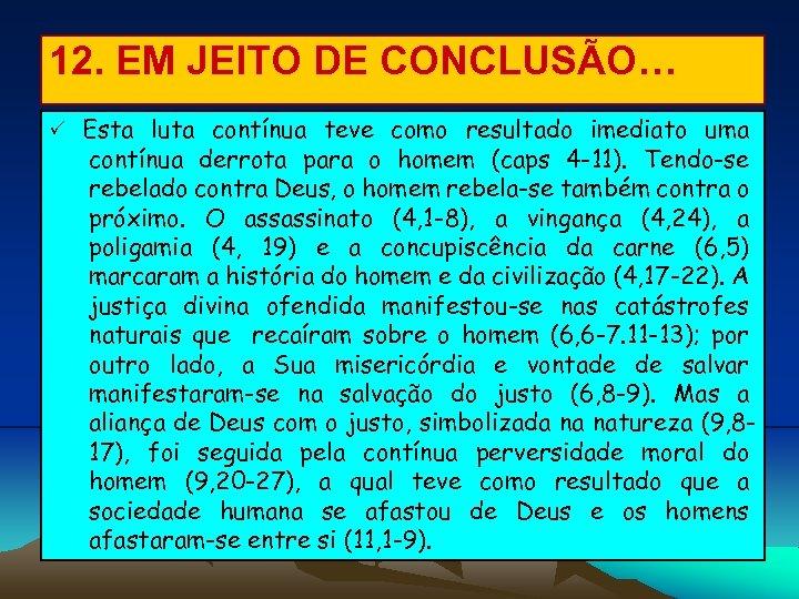 12. EM JEITO DE CONCLUSÃO… Esta luta contínua teve como resultado imediato uma contínua