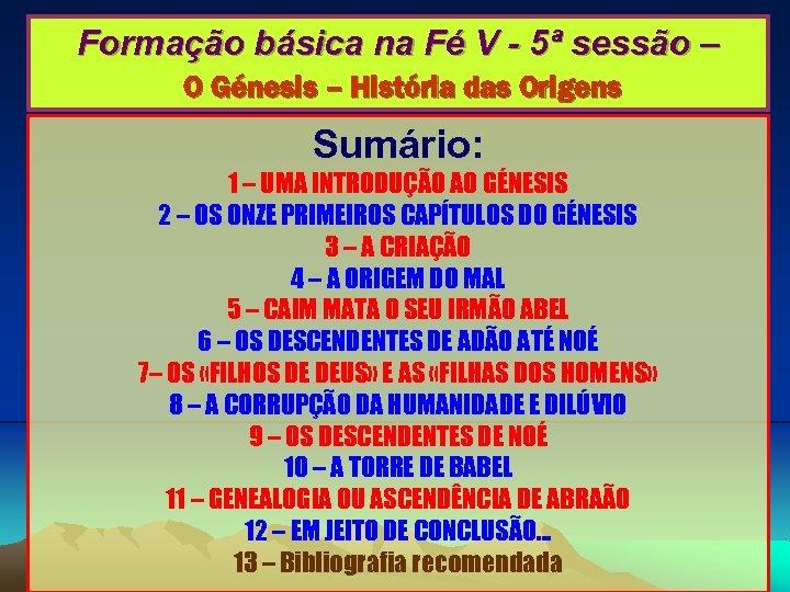 Formação básica na Fé V - 5ª sessão – O Génesis – História das