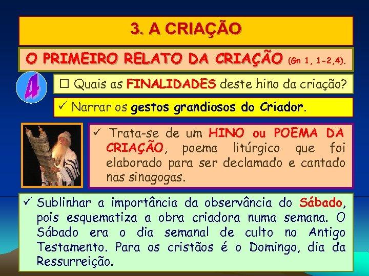 3. A CRIAÇÃO O PRIMEIRO RELATO DA CRIAÇÃO (Gn 1, 1 -2, 4). Quais
