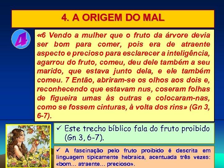 4. A ORIGEM DO MAL « 6 Vendo a mulher que o fruto da