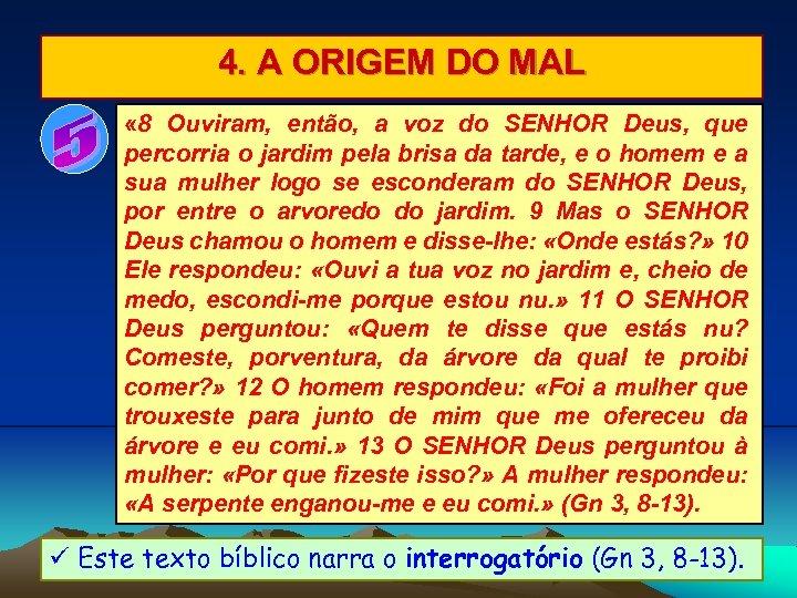 4. A ORIGEM DO MAL « 8 Ouviram, então, a voz do SENHOR Deus,