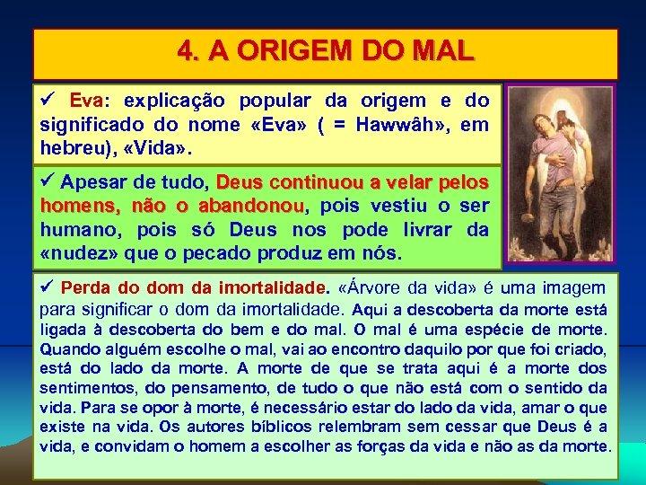 4. A ORIGEM DO MAL Eva: explicação popular da origem e do significado do
