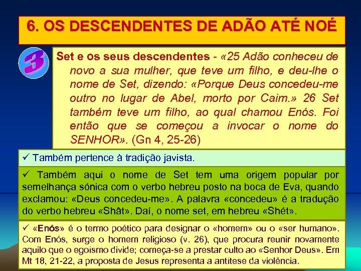6. OS DESCENDENTES DE ADÃO ATÉ NOÉ Set e os seus descendentes - «