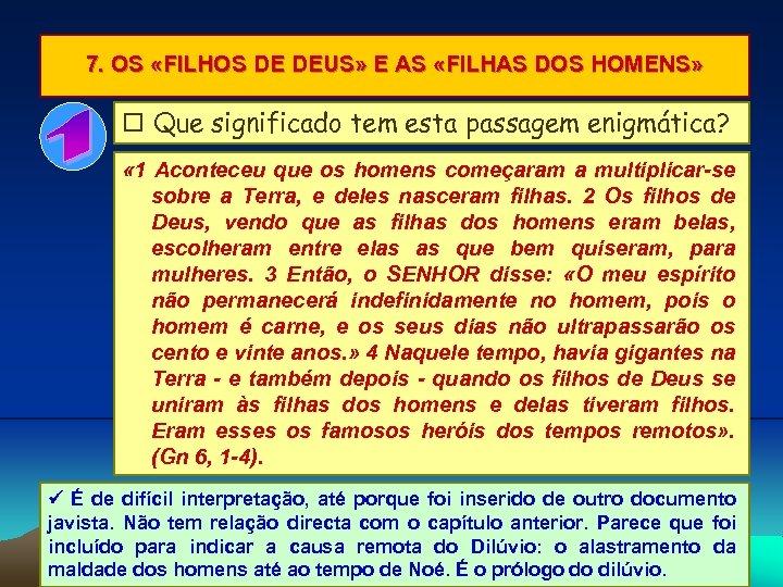7. OS «FILHOS DE DEUS» E AS «FILHAS DOS HOMENS» Que significado tem esta