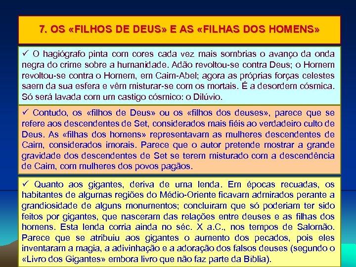 7. OS «FILHOS DE DEUS» E AS «FILHAS DOS HOMENS» O hagiógrafo pinta com
