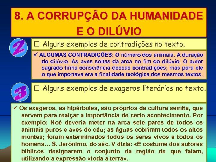 8. A CORRUPÇÃO DA HUMANIDADE E O DILÚVIO Alguns exemplos de contradições no texto.