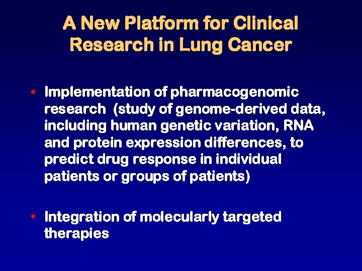 A New Platform for Clinical Research in Lung Cancer • Implementation of pharmacogenomic research