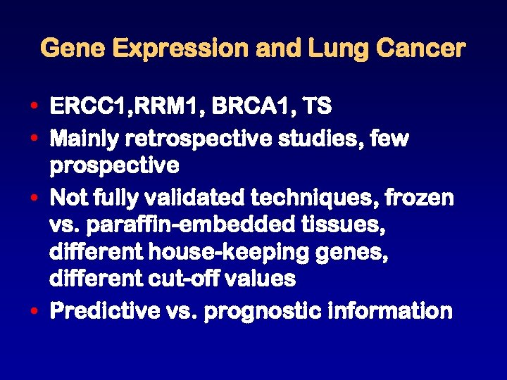 Gene Expression and Lung Cancer • ERCC 1, RRM 1, BRCA 1, TS •