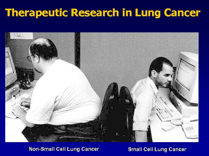 Therapeutic Research in Lung Cancer Non-Small Cell Lung Cancer