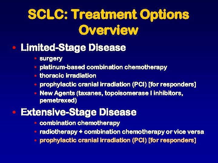 SCLC: Treatment Options Overview • Limited-Stage Disease • • • surgery platinum-based combination chemotherapy
