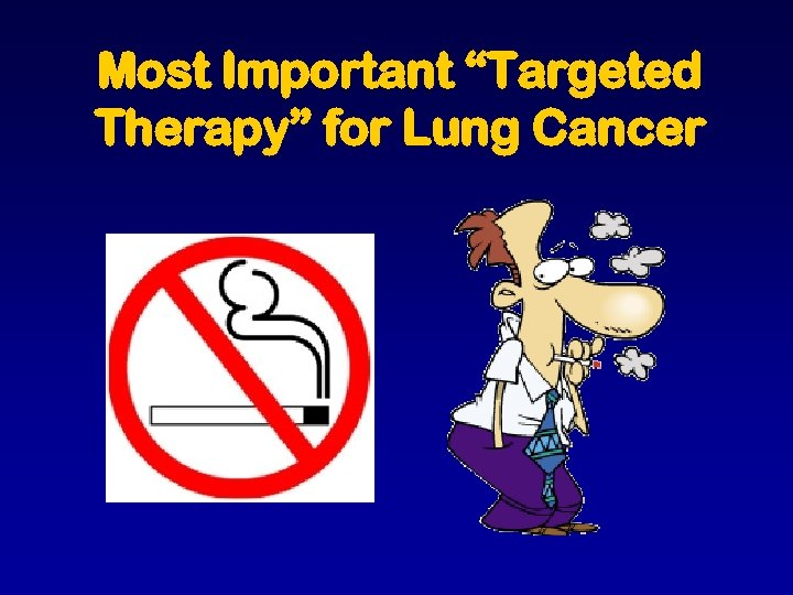 """Most Important """"Targeted Therapy"""" for Lung Cancer"""