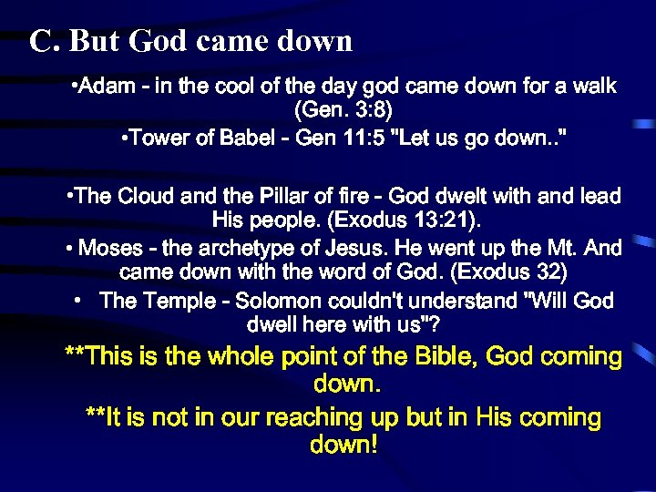 C. But God came down • Adam - in the cool of the day
