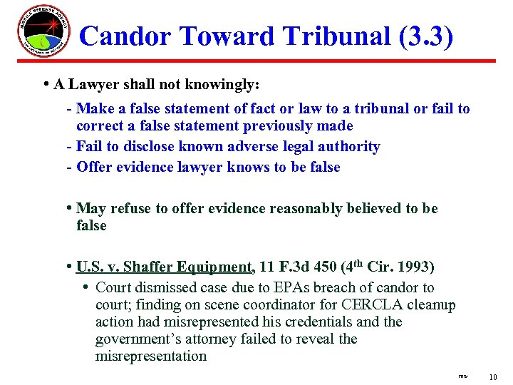 Candor Toward Tribunal (3. 3) • A Lawyer shall not knowingly: - Make