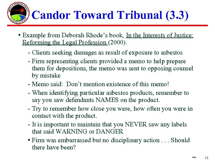 Candor Toward Tribunal (3. 3) • Example from Deborah Rhode's book, In the