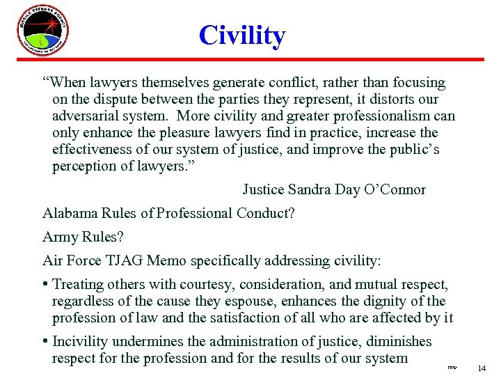 "Civility ""When lawyers themselves generate conflict, rather than focusing on the dispute between the"