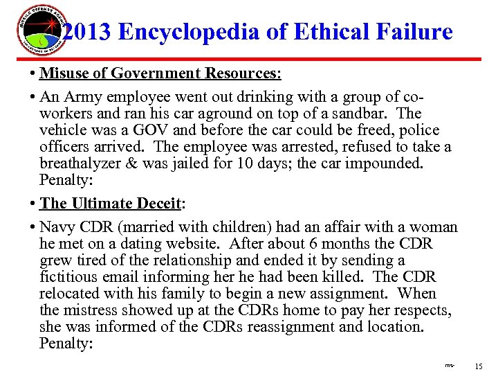 2013 Encyclopedia of Ethical Failure • Misuse of Government Resources: • An Army employee