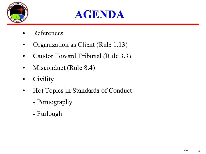 AGENDA • References • Organization as Client (Rule 1. 13) • Candor Toward Tribunal