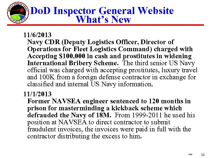 Do. D Inspector General Website What's New 11/6/2013 Navy CDR (Deputy Logistics Officer, Director