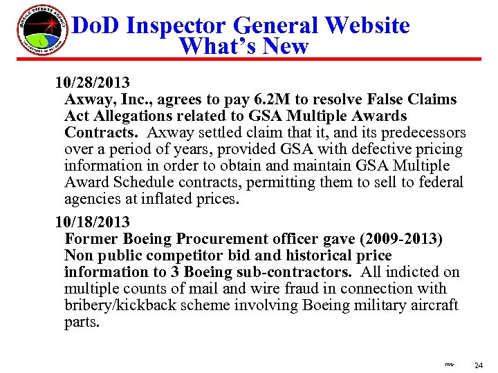 Do. D Inspector General Website What's New 10/28/2013 Axway, Inc. , agrees to pay