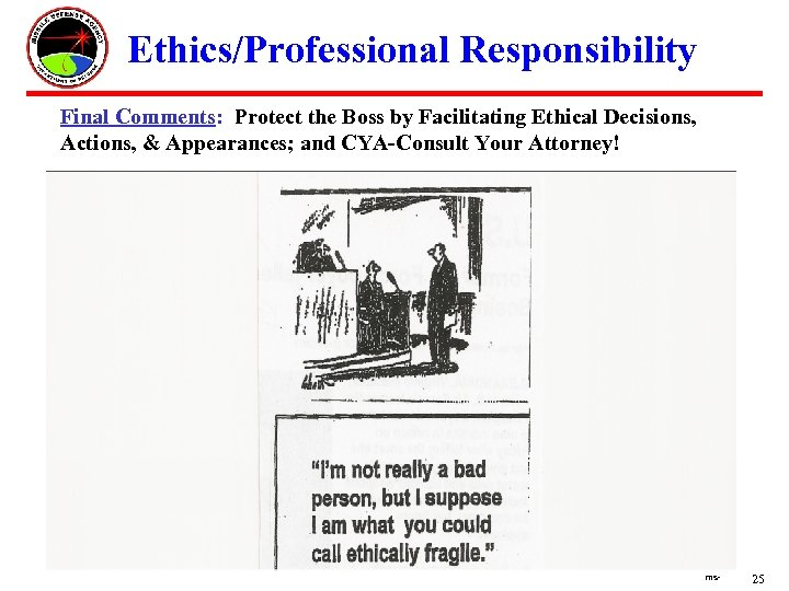 Ethics/Professional Responsibility Final Comments: Protect the Boss by Facilitating Ethical Decisions, Actions, &