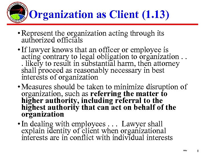 Organization as Client (1. 13) • Represent the organization acting through its authorized officials