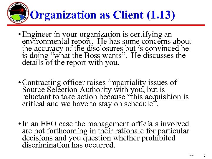 Organization as Client (1. 13) • Engineer in your organization is certifying an environmental