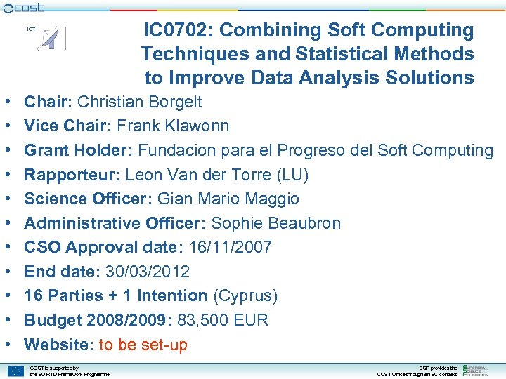 ICT • • • IC 0702: Combining Soft Computing Techniques and Statistical Methods to