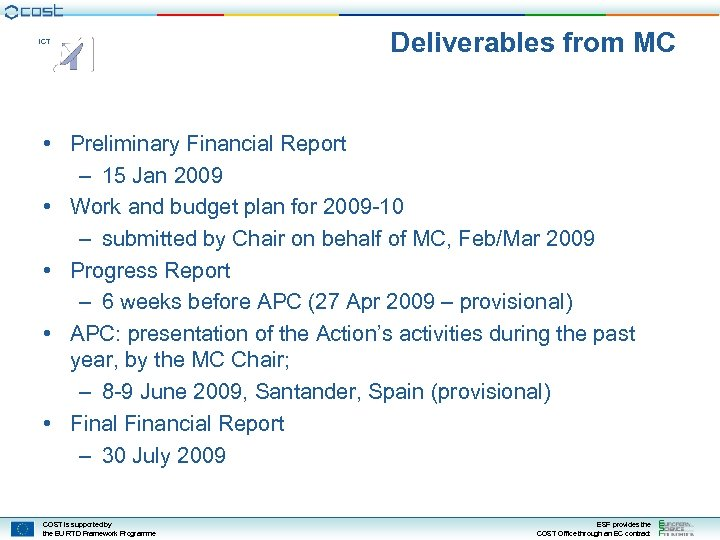 ICT Deliverables from MC • Preliminary Financial Report – 15 Jan 2009 • Work