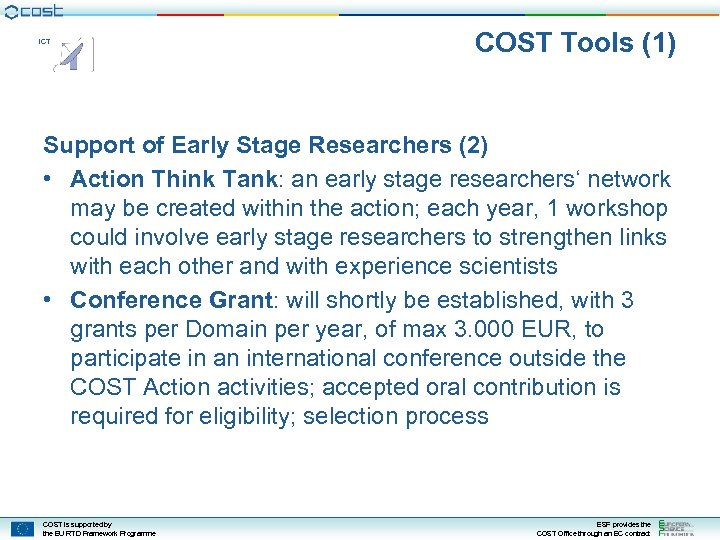 ICT COST Tools (1) Support of Early Stage Researchers (2) • Action Think Tank: