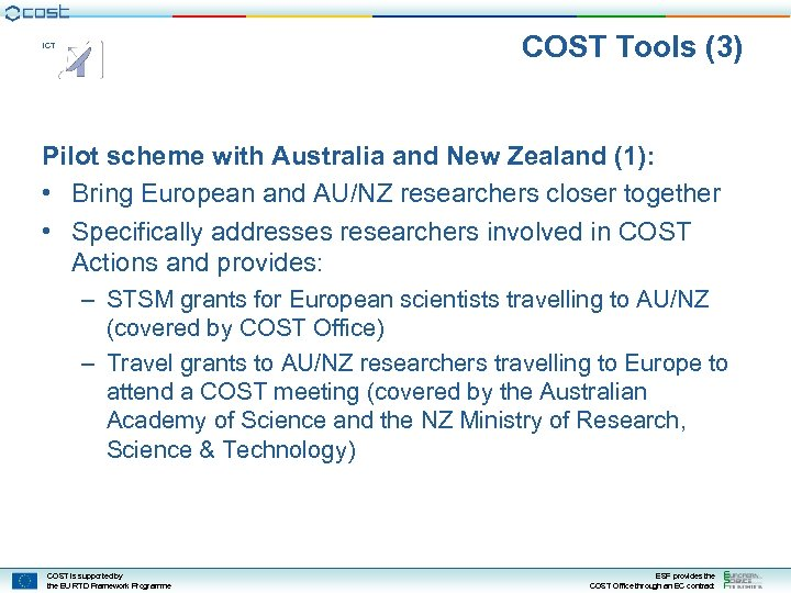 COST Tools (3) ICT Pilot scheme with Australia and New Zealand (1): • Bring