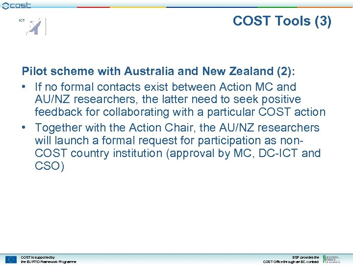 ICT COST Tools (3) Pilot scheme with Australia and New Zealand (2): • If