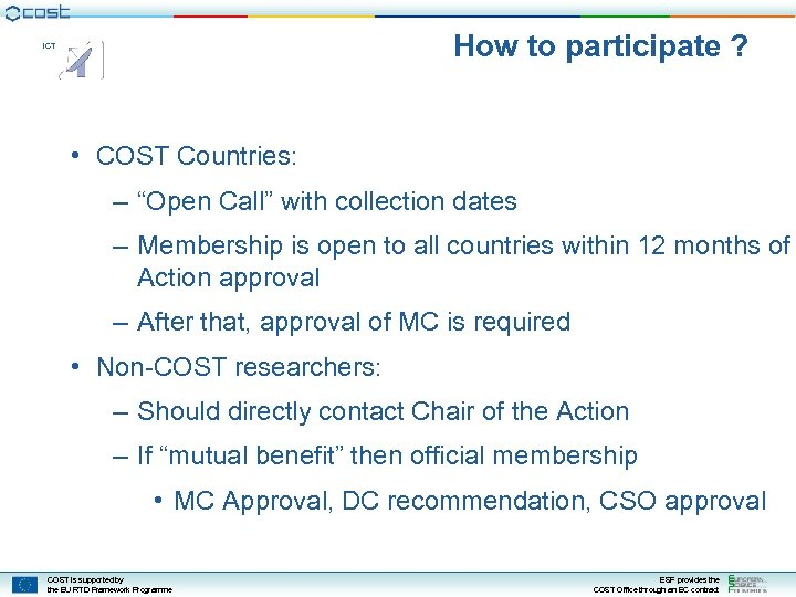 "How to participate ? ICT • COST Countries: – ""Open Call"" with collection dates"