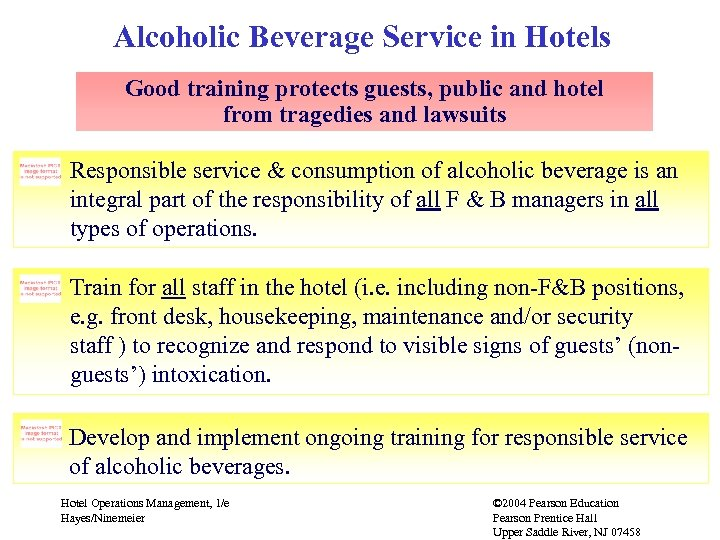 Alcoholic Beverage Service in Hotels Good training protects guests, public and hotel from tragedies