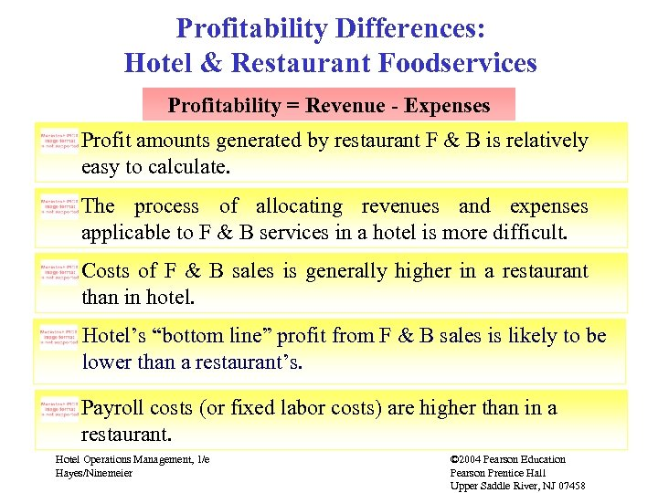 Profitability Differences: Hotel & Restaurant Foodservices Profitability = Revenue - Expenses Profit amounts generated