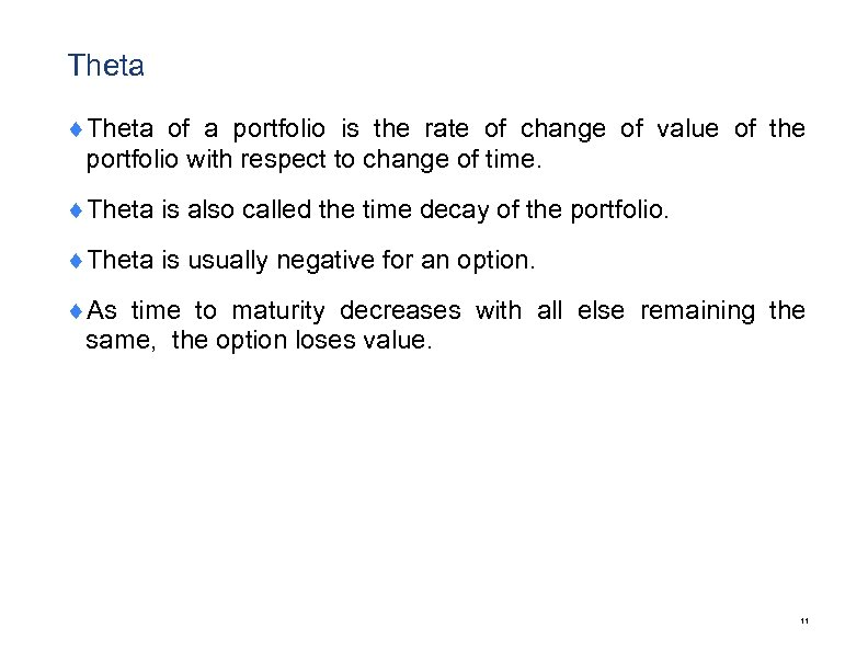 Theta ¨Theta of a portfolio is the rate of change of value of the