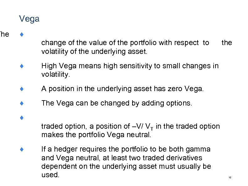 The Vega ¨ change of the value of the portfolio with respect to volatility