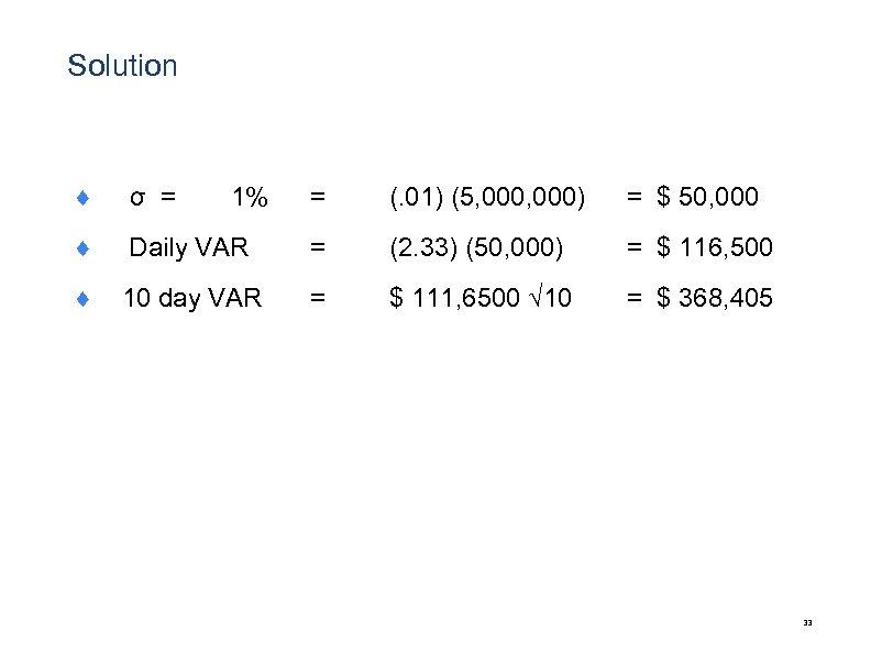 Solution ¨ σ = 1% = (. 01) (5, 000) = $ 50, 000