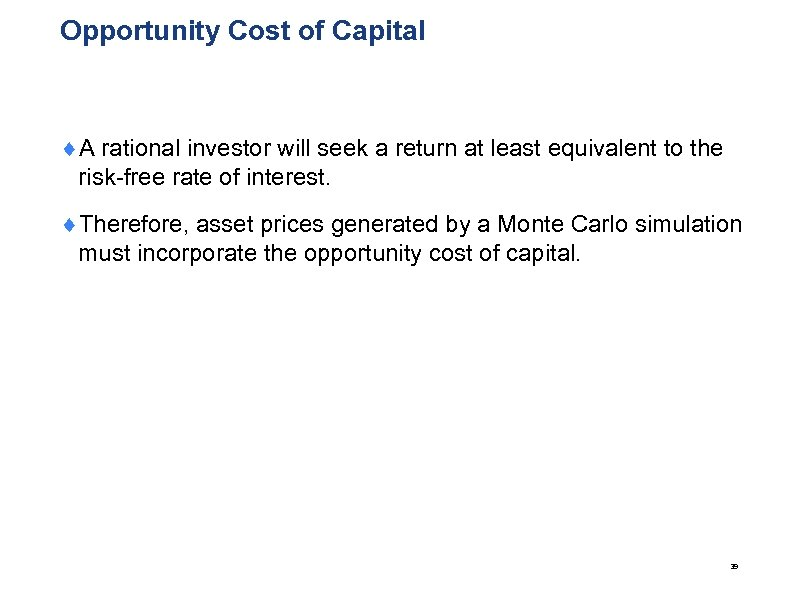 Opportunity Cost of Capital ¨A rational investor will seek a return at least equivalent