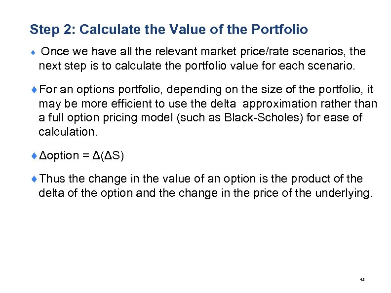 Step 2: Calculate the Value of the Portfolio ¨ Once we have all the