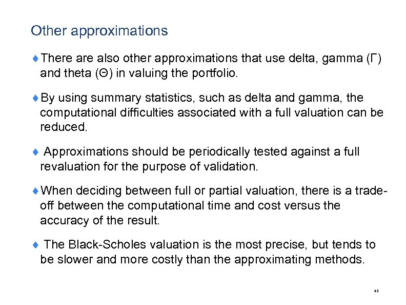 Other approximations ¨There also other approximations that use delta, gamma (Γ) and theta (Θ)