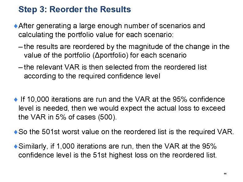 Step 3: Reorder the Results ¨After generating a large enough number of scenarios and