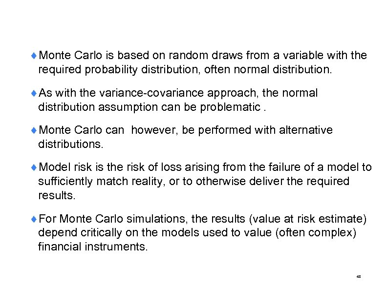 ¨Monte Carlo is based on random draws from a variable with the required probability
