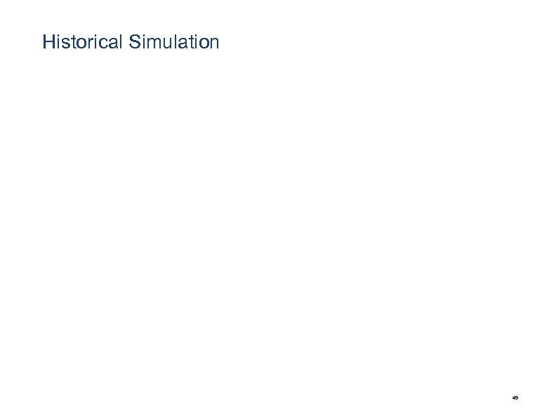 Historical Simulation 49