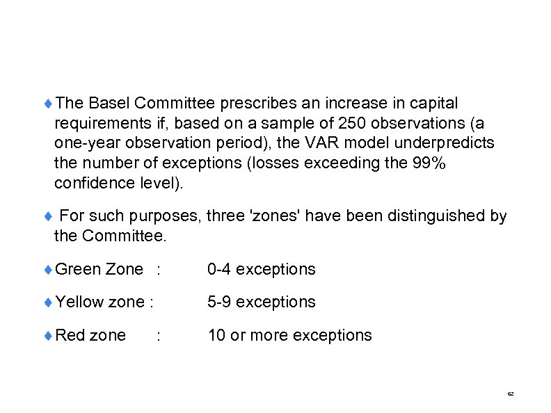 ¨The Basel Committee prescribes an increase in capital requirements if, based on a sample